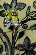 AYER NO TE VI EN BABILONIA - 9788483466896 - ANTONIO LOBO ANTUNES
