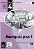 POURQUOI PAS! 4 CAHIER D´EXERCICES+ CD - 9788484435396 - VV.AA.