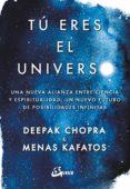 tú eres el universo (e-book) (ebook)-deepak chopra-menas kafatos-9788484457596