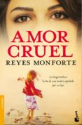 AMOR CRUEL - 9788484607496 - REYES MONFORTE