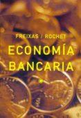 ECONOMIA BANCARIA - 9788485855896 - XAVIER FREIXAS