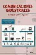 COMUNICACIONES INDUSTRIALES (CICLO FORMATIVO DE GRADO SUPERIRO SI STEMAS DE REGULACION Y CONTROL AUTOMATICOS) - 9788486108496 - ENRIQUE CERRO AGUILAR