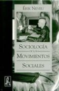 SOCIOLOGIA DE LOS MOVIMIENTOS SOCIALES - 9788488711496 - ERIK NEVEU