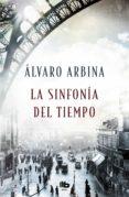 la sinfonía del tiempo-alvaro arbina-9788490707296