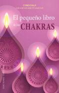 EL PEQUEÑO LIBRO DE LOS CHAKRAS - 9788491113096 - CYNDY DALE