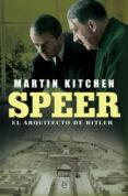 SPEER: EL ARQUITECTO DE HITLER - 9788491640196 - MARTIN KITCHEN