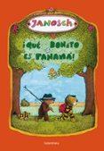 ¡QUE BONITO ES PANAMA! - 9788492608096 - JANOSCH
