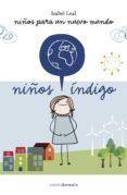 NIÑOS INDIGO: NIÑOS PARA UN NUEVO MUNDO - 9788492635696 - ISABEL LEAL