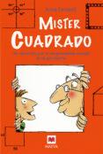 MISTER CUADRADO: UN RECORRIDO POR EL SORPRENDENTE MUNDO DE LA GEOMETRIA - 9788492695096 - ANNA CERASOLI