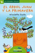 EL ARBOL JUAN Y LA PRIMAVERA (LETRA PALO) - 9788492702596 - NICOLETTA COSTA