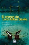 EL CRIMEN DE LORD ARTHUR SAVILE - 9788494040696 - OSCAR WILDE