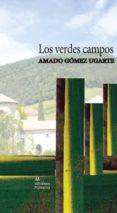 LOS VERDES CAMPOS - 9788494420696 - AMADO GOMEZ UGARTE