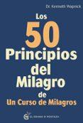 LOS 50 PRINCIPIOS DEL MILAGRO DE UN CURSO DE MILAGROS - 9788494679896 - KENNETH WAPNICK