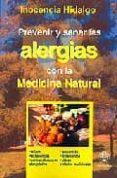 PREVENIR Y SANAR LAS ALERGIAS CON LA MEDICINA NATURAL - 9788496079496 - INOCENCIA HIDALGO