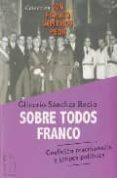 SOBRE TODOS FRANCO - 9788496495296 - GLICERIO SANCHEZ RECIO