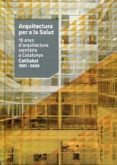ARQUITECTURA PER A LA SALUT - 9788496842496 - VV.AA.