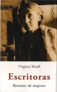 ESCRITORAS: RETRATOS DE MUJERES - 9788497166096 - VIRGINIA WOOLF
