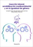 INSERCION LABORAL, SENSIBILIZACION MEDIOAMBIENTAL Y EN LA IGUALDA D DE GENERO FORMACION COMPLEMENTARIA FCO003 - 9788497329996 - CONCEPCION RODRIGUEZ NOVAL