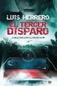 EL TERCER DISPARO - 9788497348096 - LUIS HERRERO