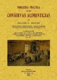 INDUSTRIA PRACTICA DE LAS CONSERVAS ALIMENTICIAS (ED. FACSIMIL) - 9788497617796 - VV.AA.