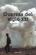 GUERRAS DEL SIGLO XXI - 9788497931496 - IGNACIO RAMONET