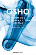 MEDITACION. LA PRIMERA Y ULTIMA LIBERTAD - 9788499081496 - OSHO