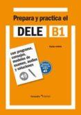 PREPARA Y PRACTICA EL DELE B1 - 9788499213996 - VV.AA.