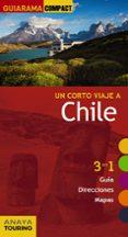 UN CORTO VIAJE A CHILE 2017 (GUIARAMA COMPACT) - 9788499359496 - GABRIEL CALVO