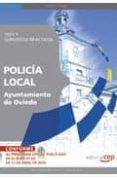 POLICIA LOCAL DEL AYUNTAMIENTO DE OVIEDO. TEST Y SUPUESTOS PRACTI COS - 9788499378596 - VV.AA.