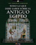 todo lo que debe saber sobre el antiguo egipto (ebook)-luis gonzalez gonzalez-9788499671796