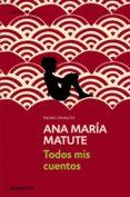 TODOS MIS CUENTOS - 9788499890296 - ANA MARIA MATUTE