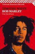 bob marley: una vita di fuoco-timothy white-9788807816796