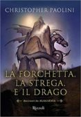 la forchetta, la strega e il drago. racconti da alagaësia-christopher paolini-9788817109796