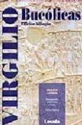 BUCOLICAS (ED. BILINGÜE) - 9789500393096 - PUBLIO VIRGILIO MARON
