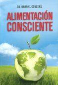 ALIMENTACION CONSCIENTE - 9789876820196 - GABRIEL COUSENS
