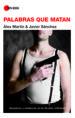 PALABRAS QUE MATAN: ASESINOS Y VIOLENCIA EN LA FICCION CRIMINIAL ALEX MARTIN