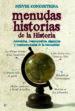 MENUDAS HISTORIAS DE LA HISTORIA: ANECDOTAS, DESPROPOSITOS, ALGAR ADAS Y MAMARRACHADAS DE LA HUMANIDAD NIEVES CONCOSTRINA