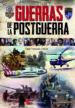 guerras de la postguerra: un repaso por todos los conflictos que han tenido lugar desde la 2ª guerra mundial hasta la actualidad-9788416200436