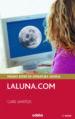 LALUNA.COM (NOVELA GANADORA DEL PREMIO EDEBE) CARE SANTOS