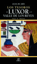 (PE) LOS TESOROS DE LUXOR Y EL VALLE DE LOS REYES (GUIAS DE ARTE Y VIAJES) KENT R. WEEKS