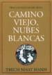 CAMINO VIEJO, NUBES BLANCAS: TRAS LAS HUELLAS DEL BUDA THICH NHAT HANH