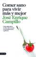COMER SANO PARA VIVIR MAS Y MEJOR JOSE ENRIQUE CAMPILLO ALVAREZ