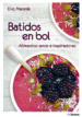 batidos en bol: alimentos sanos e inspiradores-9783848009466