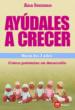 AYUDALES A CRECER HASTA LOS 3 AÑOS ANA SERRANO