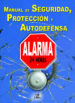 MANUAL DE SEGURIDAD, PROTECCION Y AUTODEFENSA: ALARMA 24 HORAS CHRIS MCNAB