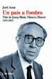 UN PAIS A L OMBRA: VIDA DE JOSEP VILASECA MARCET (1919-1995) JORDI AMAT