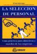 la seleccion de personal: guia practica para directivos y mandos de las empresas-9788489786486