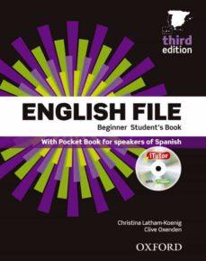 Descargar ENGLISH FILE BEGINNER STUDENT S BOOK + WORKBOOK PACK 3ªED gratis pdf - leer online