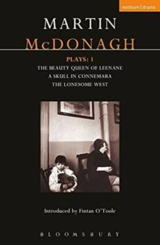 Descargar gratis ibooks para ipad MCDONAGH PLAYS (V. 1): THE BEAUTY QUEEN OF LEENANE ; A SKULL OF CONNEMARA; THE LONESOME WEST 9780413713506 de MARTIN MCDONAGH CHM (Spanish Edition)