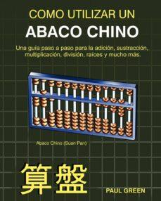 COMO UTILIZAR UN ABACO CHINO (ED. EN ESPAÑOL) - PAUL GREEN  
